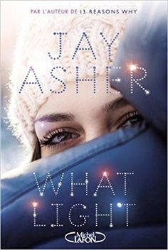 Les Reines de la Nuit: What light de Jay Asher