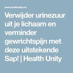 Verwijder urinezuur uit je lichaam en verminder gewrichtspijn met deze uitstekende Sap!   Health Unity