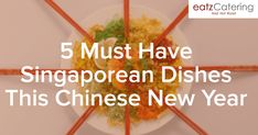 5 Must-Have Singapore Dishes For This Chinese New Year - Read here: http://eatzcatering.com/blog/5-must-have-singapore-dishes-for-this-chinese-new-year/. For a halal certified food caterer in Singapore go here:http://eatzcatering.com #eatzcatering #chinesenewyear #ChineseNewYear2018 #chinesenewyearbuffet #chinesenewyearcatering #CNY2018