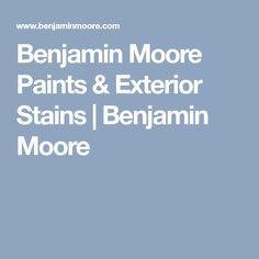 Benjamin Moore Paints & Exterior Stains   Benjamin Moore