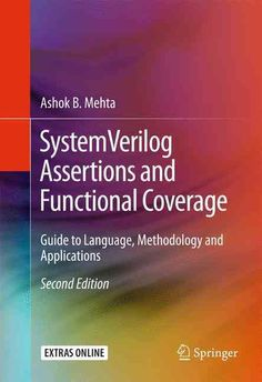 Systemverilog Assertions and Functional Coverage: Guide to Language, Methodology and Applications