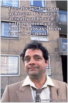 Del Boy Philosophy. Only Fools and Horses #OFAH And so say all of us http://oztvreviews.com/2011/04/farewell-john-sullivan-rip/
