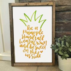 Be A Pineapple Quote - Framed Artwork Rustic Home Decor Nursery Decor