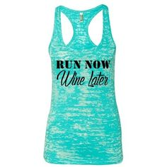 RUN NOW Wine Later Burnout Racerback Tank