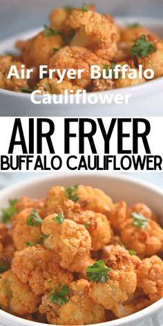 Air Fryer Oven Recipes, Air Frier Recipes, Air Fryer Dinner Recipes, Healthy Dinner Recipes, Vegetarian Recipes, Healthy Dinners, Healthy Cauliflower Recipes, Deep Fried Cauliflower, Buffalo Cauliflower Bites