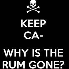 Pirates of the Carribean...keep calm and carry on...or