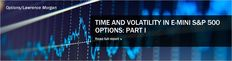 June 20, 2013: Time and volatility in E-mini S 500 Options - Part 1