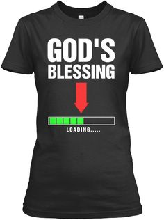 """Share & wear if you or someone you know is Expecting GOD's BLESSING!"""" LIMITED EDITION ! For Women Link for shirt only in different colors: https://teespring.com/godsblessing 100% Printed in the U.S.A - Ship Worldwide Just for the shirt link: Refer more shirt designs and colors here: https://teespring.com/stores/inspire-through-attire *HOW TO ORDER?1. Select style and color2. Click """"Buy it Now"""" 3. Select size and quantity4. Enter shipping and billing informationTIP: SHARE it with yo..."""