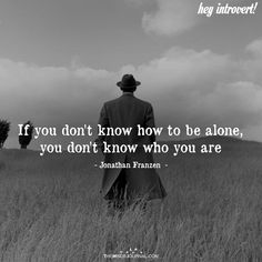 There is only one person you spend your whole life with psychology if you dont know how to be alone ccuart Choice Image
