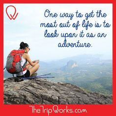 #TravelQuote One way to get the most out of life is to look upon it as an #adventure.