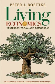 Living Economics: Yesterday, Today, and Tomorrow by Peter J. Boettke