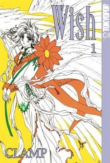 Wish - CLAMP ♥ Now that I've read Kobato, I really wanna read Wish and find out more about Kohaku and her story!