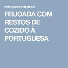 FEIJOADA COM RESTOS DE COZIDO À PORTUGUESA