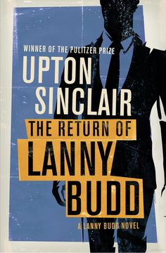 """The Return of Lanny Budd"" - by Upton Sinclair"