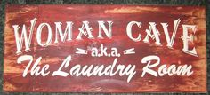 Woman Cave....aka laundry room Wall Plaque by hilltopprims on Etsy