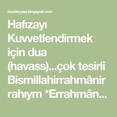 Hafızayı Kuvvetlendirmek için dua (havass)...çok tesirli Bismillahirrahmânirrahıym *Errahmân *Allemel kur'ân *Halekal insan * Allemehull ... Math Equations, Allah