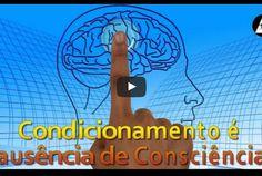 Liberte Sua Mente: Condicionamento é ausência de Consciência