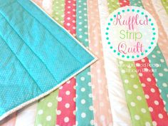 Ruffled Strip Quilt Tutorial - The Ribbon Retreat Blog