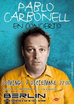 PABLO CARBONELL 7 Diciembre 22:00  Pablo Carbonell combina música y humor en 'Canciones de cerca' , el próximo 7 de Diciembre nos visitará para deleitarnos con una noche de canciones y risas inolvidable.