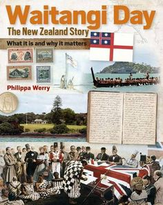 Waitangi Day: the New Zealand Story by Philippa Werry - ISBN: 9781869664213 (New Holland Publishers) Treaty Of Waitangi, Waitangi Day, Nz History, Bay Of Islands, College Library, National Symbols, Library Services, New Holland, Historical Sites
