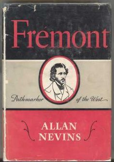 Allan Nevins is a Pulitzer prize winner for some of his other biographies. He finds two things especially interesting about Fremont's life: One is the drama and adventure of his career. The other is the element of psychological interest in his career.
