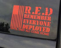 R.E.D remember everyone deployed - support the troops - custom decal- army…