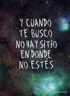 Gustavo Cerati - Cactus When I seek you, there is no place you are not The Words, More Than Words, Song Quotes, Music Quotes, Poetry Quotes, Just Love, Just For You, Spanish Quotes, Music Lyrics