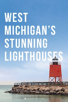 Take this 500-mile journey and experience some of Western Michigan's most stunning lighthouses!