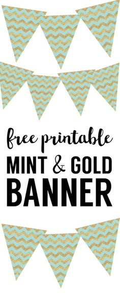 Mint & Gold banner. Free printable DIY banner for baby shower, wedding shower, birthday party or spring party. Great easy decor.