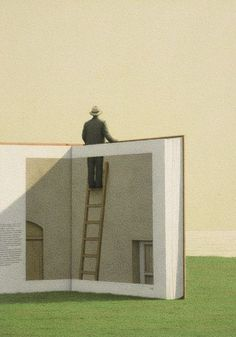 books give you a different point of view.  [Man on a ladder - Quint Buchholz]