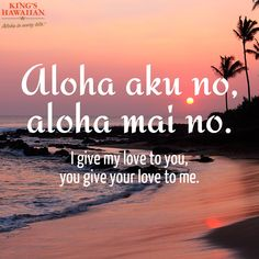 I give my love to you, you give your love to me. - Hawaiian proverb Who would you send this message of Aloha to? Hawaii Life, Aloha Hawaii, Hawaii Hula, Hawaii 2017, Honolulu Hawaii, Hawaiian Phrases, Hawaiian Sayings, Hawaiian Words And Meanings, Hawaiian Tattoo Meanings