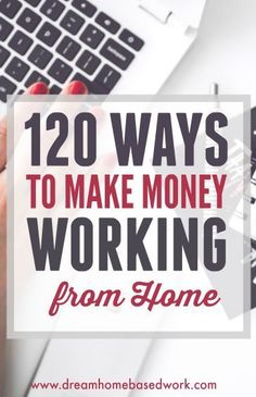 120 Work-at-Home Jobs You Can Start from Home make money from home, ways to make. 120 Work-at-Home Jobs You Can Start from Home make money from home, ways to make. Earn Money From Home, Earn Money Online, Way To Make Money, How To Make, Money Fast, Free Money, Write Online, Online Work, Legitimate Work From Home
