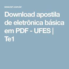 Download apostila de eletrônica básica em PDF - UFES | Te1