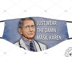 Dr. Fauci deserves so much more respect than he gets! Let's be his voice and say what he REALLY wants to say! $14.95 with free shipping #facemask #facemasksforsale #drfauci #facemasks #ppe