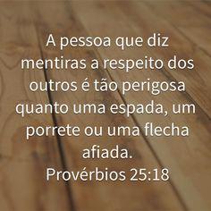 Provérbios 25:18 muitas pessoas não sabem conviver com a verdade. É mais fácil a manipulação. Mas em algum momento se perdem Já percebi que a mentira criada por elas vêm da inveja, do desejo de querer ter o que você tem. Dá incapacidade de produzir o que você produz. Fujo de pessoas assim. Biblical Quotes, Bible Quotes, Bible Verses, Ecclesiastes, God Is Good, Proverbs, Spirituality, Lord, Wisdom