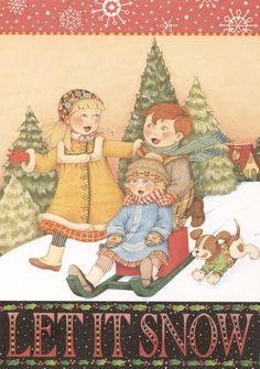 Let it snow! Mary Engelbreit