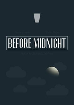 An alternative movie poster for the film Before Midnight, created by Chay Lazaro, featured on AMP Before Midnight, Before Sunset, Romantic Movies, Most Romantic, Before Trilogy, Julie Delpy, Movie Synopsis, Minimal Movie Posters, Alternative Movie Posters