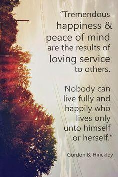 LDS Quote on Service by Gordon B. Hinckley #service #charity #forgetyourselfandgotowork http://sprinklesonmyicecream.blogspot.com/