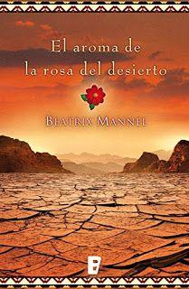 El aroma de la rosa del desierto (Spanish Edition) #bookfans #books #Spanish    https://www.amazon.com/gp/product/B018IDQKX6/ Beatrix Mannel es una de las autoras más importantes del landscape en Alemania país de origen de todo un género que ha irrumpido