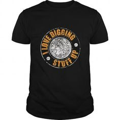Awesome Tee Metal Detecting shirt, for those who love digging stuff up T-Shirt