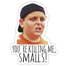Your Killin Me Smalls, Killing Me Smalls, Sandlot Quotes, The Sandlot, Phone Stickers, Cute Stickers, Journal Stickers, Printable Stickers, 90s Kids