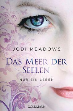 Das Meer der Seelen - Nur ein Leben von  Jodi Meadows