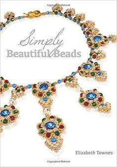 Simply Beautiful Beads: Amazon.de: Elizabeth Townes: Fremdsprachige Bücher