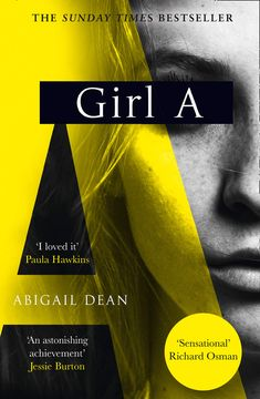 The Sunday Times and New York Times global best seller, Girl A is an astonishing new crime thriller debut novel from Abigail Dean Paula Hawkins, Horror House, The Sunday Times, The Girl Who, Literary Fiction, Audio Books, Jessie, Dean