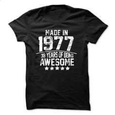 Made In 1977 Age - 38 Years Of Being Awesome - #tshirt no sew #nike hoodie. GET YOURS => https://www.sunfrog.com/Birth-Years/Made-In-1977-Age--38-Years-Of-Being-Awesome.html?68278