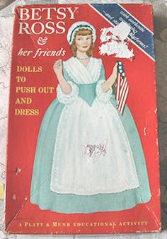 4th of July pride...1963 Betsy Ross who was proud to be an American along with her friends-paper dolls with clothes and original box...