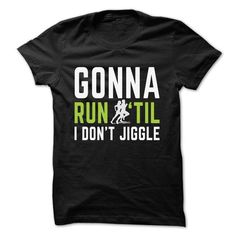 Gonna Run. NOT SOLD IN STORES Other styles and colors are available in the options. Choose your style and color below **30 Day 100% Satisfaction GUARANTEED **100% Safe & Secure Checkout **VERY High Quality Tees & Hoodies IMPORTANT :Buy 2 or more and get discounted shipping.