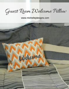 Guest Room Welcome Pillow :http://michellejdesigns.com/guest-room-welcome-pillow/