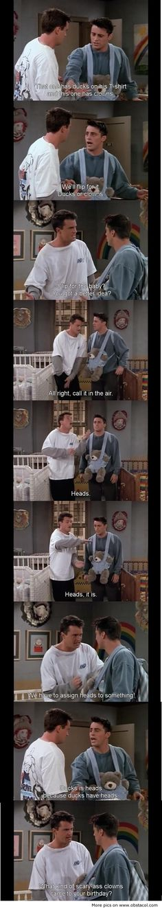 Joey and Chandler.