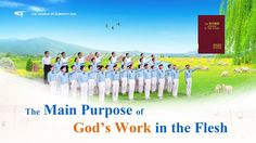 Songs of Choir: God Confers All His Wishes Upon Man The Main Purpose of God's Work in the Flesh Worship Songs, Praise And Worship, Praise God, Praise Songs, Gospel For Today, Seeking God, Believe In God, Knowing God, Christian Music